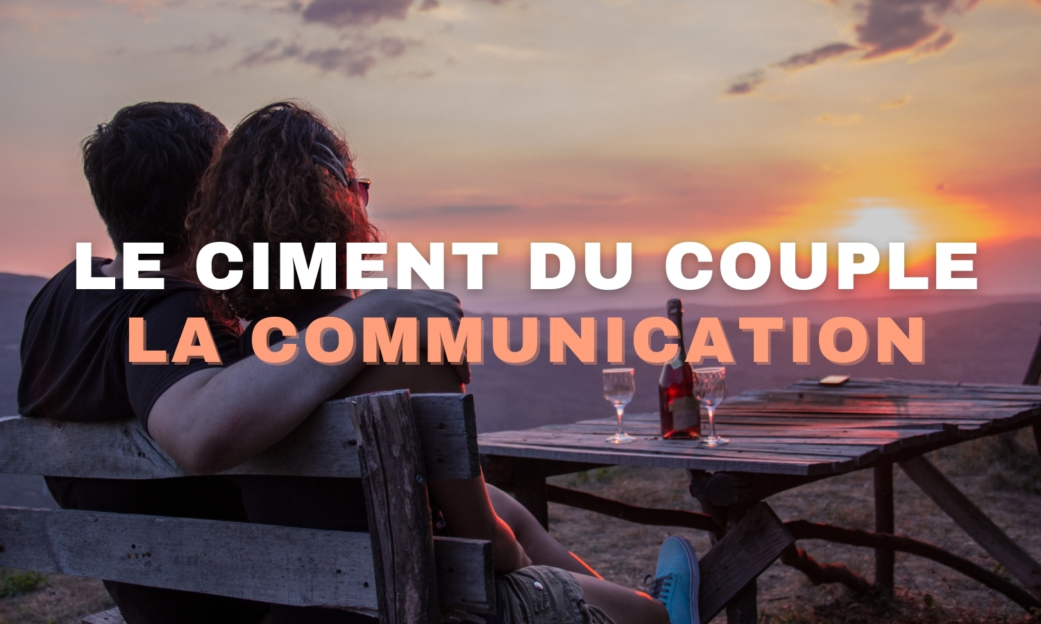 Le ciment du couple : la communication