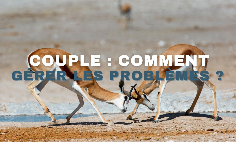 Couple: comment gérer les problèmes?