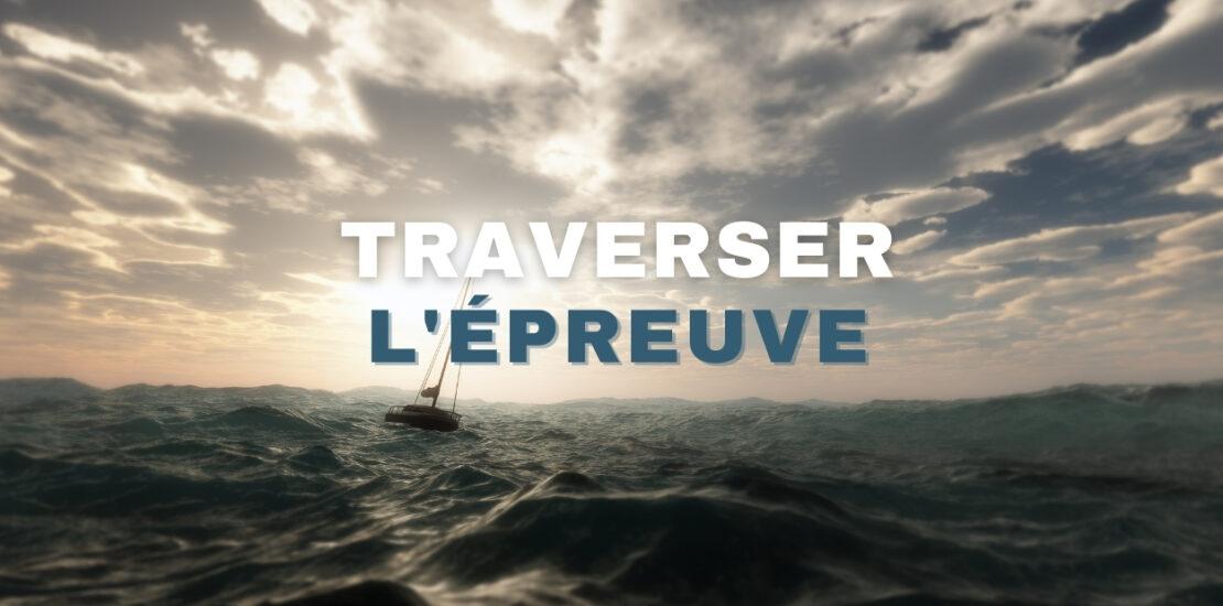 TRAVERSER L'ÉPREUVE