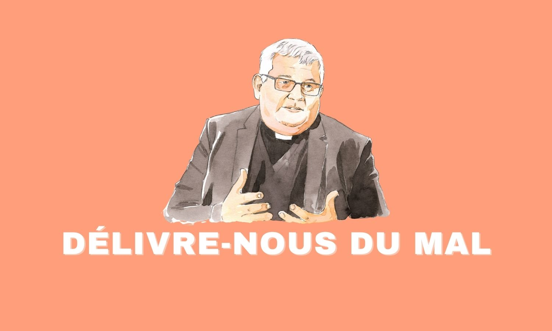 DÉLIVRE-NOUS DU MAL